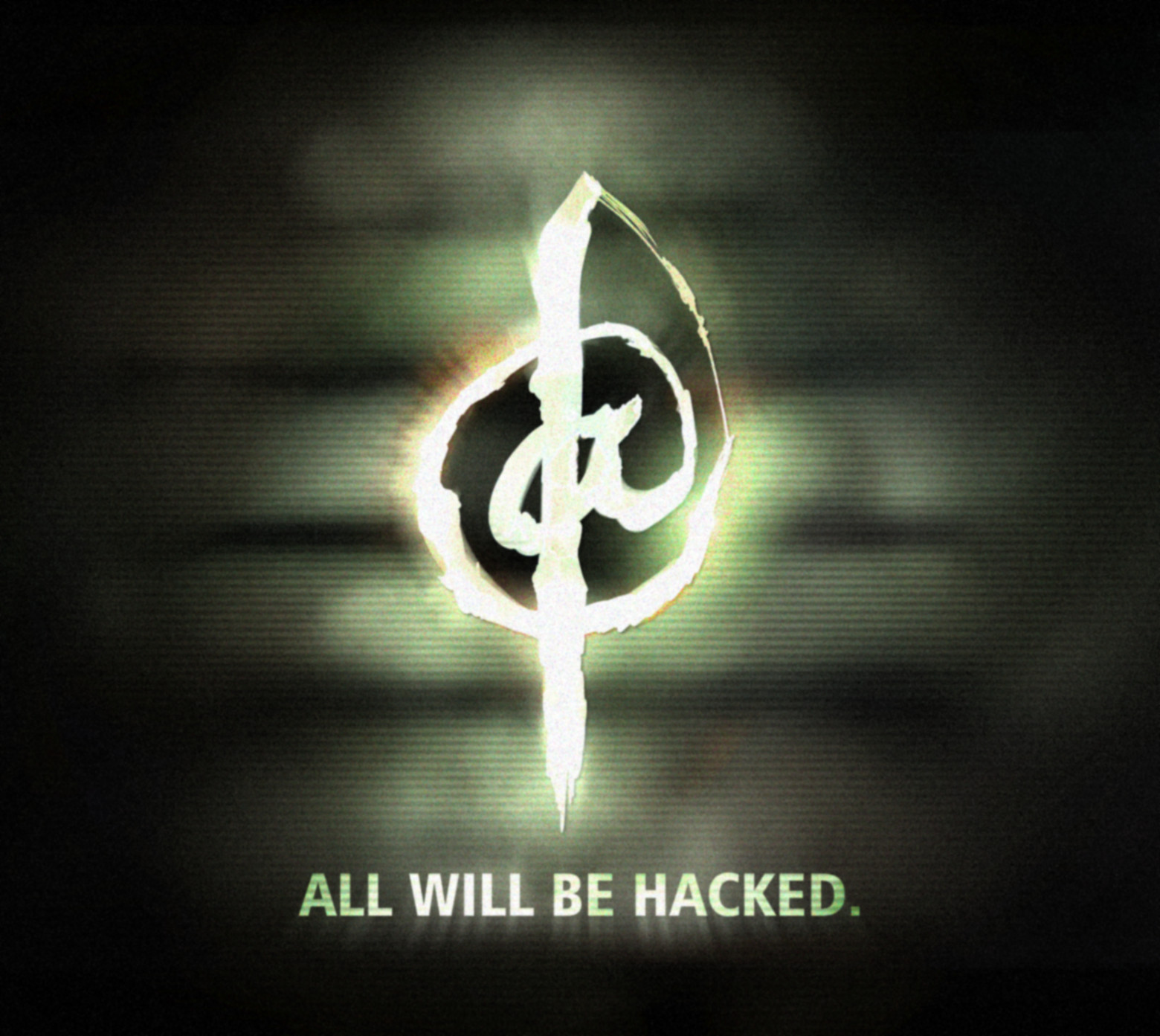 ALL WILL BE HACKED.